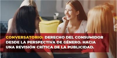 CONVERSATORIO DERECHO DEL CONSUMIDOR DESDE LA PERSPECTIVA DE GÉNERO