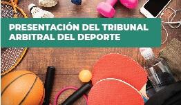 PRESENTACIÓN DEL TRIBUNAL ARBITRAL DEL DEPORTE