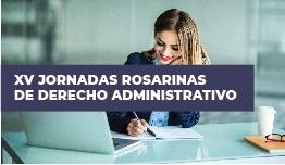 XV JORNADAS ROSARINAS DE DERECHO ADMINISTRATIVO