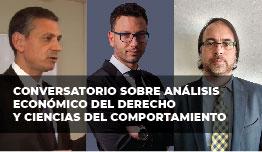 CONVERSATORIO SOBRE ANÁLISIS ECONÓMICO DEL DERECHO Y CIENCIAS DEL COMPORTAMIENTO